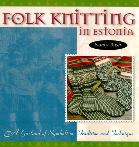 9781883010430: Folk Knitting in Estonia: A Garland of Symbolism, Tradition and Technique