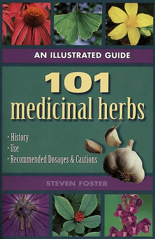 9781883010515: An Illustrated Guide to 101 Medicinal Herbs: Their History, Use, Recommended Dosages, and Cautions