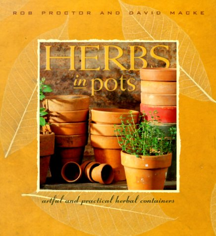 9781883010522: Herbs in Pots: A Practical Guide to Container Gardening Indoors and Out