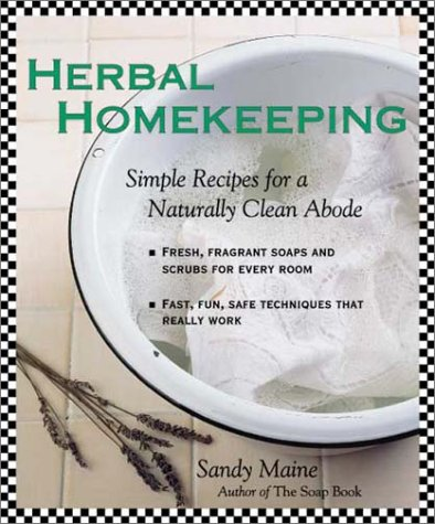 9781883010553: Herbal Homekeeping: Simple Recipes for a Naturally Clean Abode