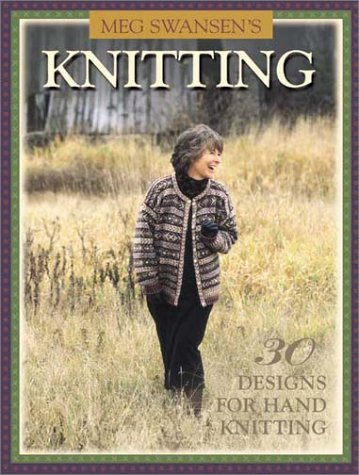 9781883010584: Meg Swansen's Knitting: 30 Designs for Handknitting