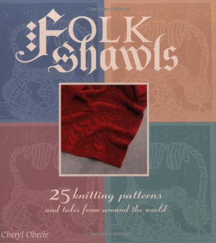 9781883010591: Folk Shawls: 25 knitting patterns and tales from around the world (Folk Knitting series)