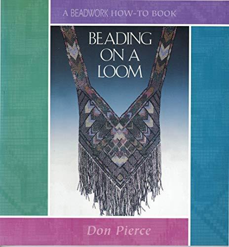 9781883010638: Beading on a Loom (Beadwork How-To)