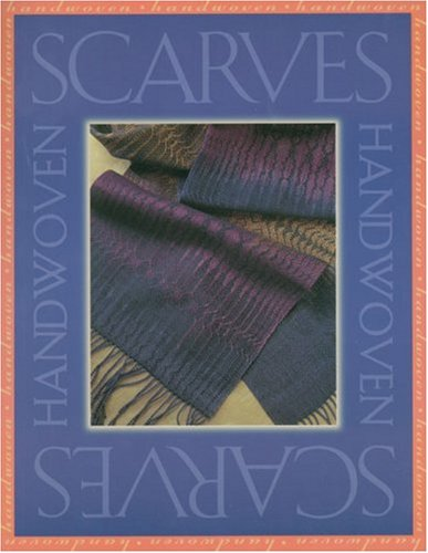 9781883010652: Handwoven Scarves