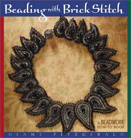 9781883010720: Beading with Brick Stitch (Beadwork How-To)