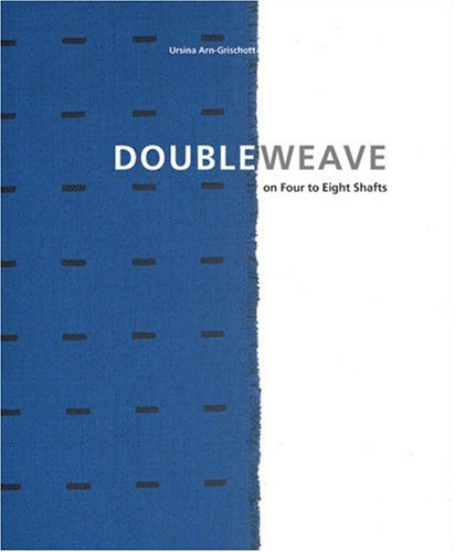 9781883010744: Doubleweave: On Four to Eight Shafts