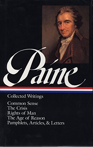 9781883011031: Thomas Paine : Collected Writings : Common Sense / The Crisis / Rights of Man / The Age of Reason / Pamphlets, Articles, and Letters (Library of America)