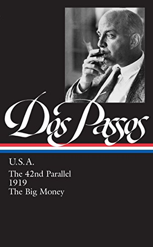 U.S.A.: The 42nd Parallel / 1919 / The Big Money (Library of America) (1883011140) by John Dos Passos