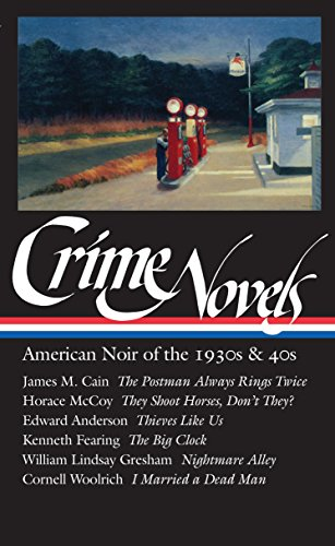 Crime Novels -- American Noir of the 1930s and 40s: Polito, Robert, Editor (Cain, McCoy, Anderson, ...