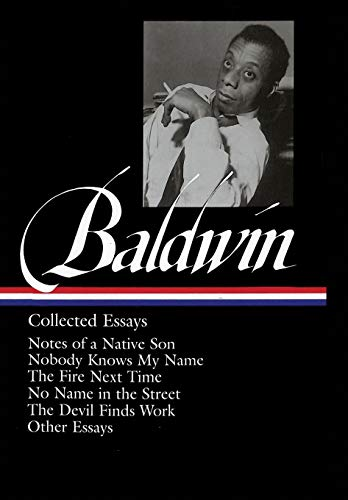 9781883011529: James Baldwin: Collected Essays: Collected Essays : Notes of a Native Son / Nobody Knows My Name / The Fire Next Time / No Name in the Street / The ... 1 (Library of America James Baldwin Edition)