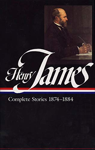 Henry James: Complete Stories 1874-1884 (Library of America): James, Henry, Jr.