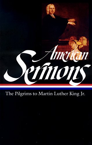 American Sermons: The Pilgrims to Martin Luther King Jr. (Hardcover)
