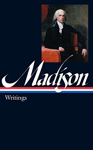 9781883011666: James Madison: Writings: Writings 1772-1836 (Library of America)