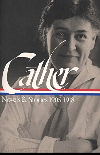 9781883011741: Willa Cather: Novels & Stories 1905-1918 (Library of America College Editions)