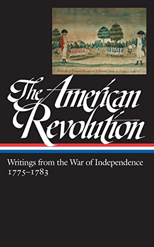 The American Revolution: Writings from the War of Independence