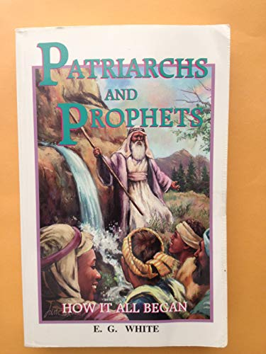 Patriarchs and Prophets: How It All Began