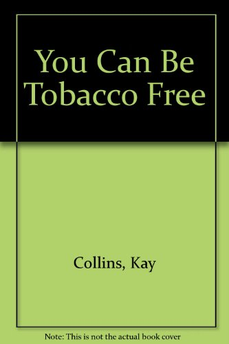 9781883012816: You Can Be Tobacco Free