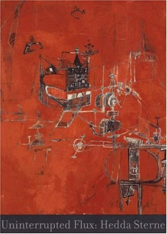 9781883015374: Uninterrupted Flux: Hedda Sterne, a Retrospective