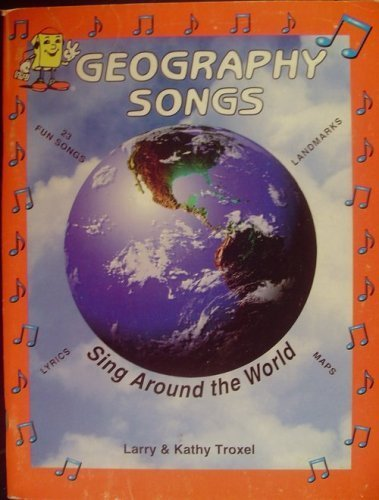 Geography Songs (Book & Cassette): Troxel, Larry