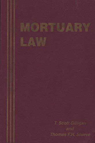 Mortuary Law: T. Scott Gilligan,
