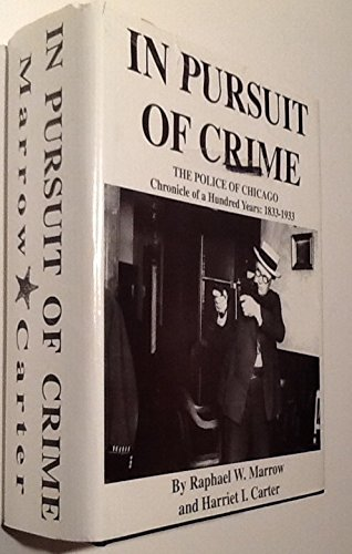 9781883033040: In pursuit of crime: The police of Chicago : chronicle of a hundred years, 1833-1933