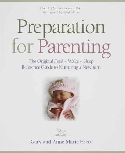 Let the Children Come Along the Infant Way: Preparation for Parenting (1883035015) by M.A. Gary Ezzo; R.N. Anne Marie Ezzo