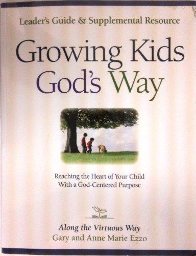 Growing Kids God's Way Leader's Guide & Supplemental Resource: Gary Ezzo