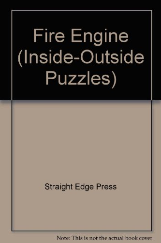 Fire Engine (Inside-Outside Puzzles): Straight Edge Press