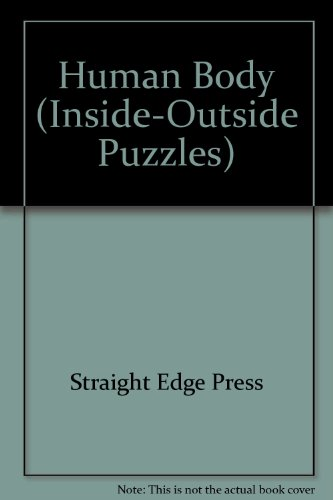 Human Body (Inside-Outside Puzzles): Straight Edge Press