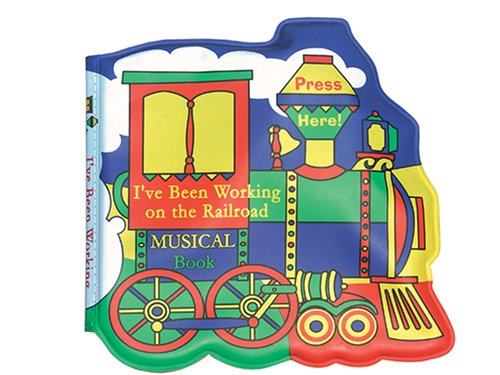 9781883043483: I've Been Working on the Railroad Musical Book (Rub-a-Dub Tub) (Rub a Dub Tub Musical Books)