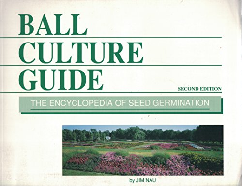 9781883052010: Ball Culture Guide: The Encyclopedia of Seed Germination
