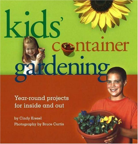 9781883052430: Kids Container Gardening : Year-Round Projects for Inside and Out