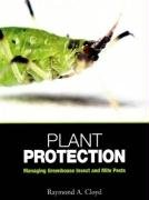 Plant Protection: Managing Greenhouse Insect and Mite Pests: Cloyd, Raymond A.
