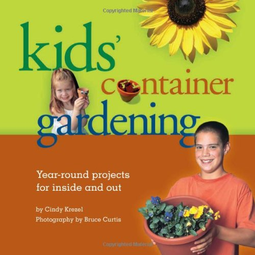 9781883052751: Kids' Container Gardening: Year-Round Projects for Inside and Out