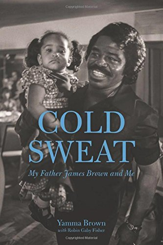 9781883052850: Cold Sweat: My Father James Brown and Me