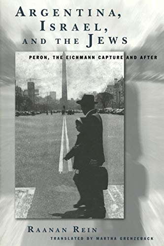 9781883053727: Argentina, Israel, and the Jews: Peron, the Eichmann Capture and After (Studies and Texts in Jewish History and Culture, 11)