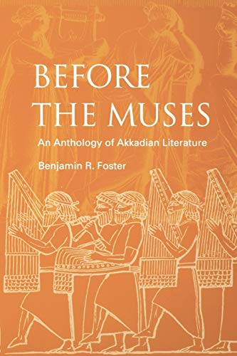 9781883053765: Before The Muses: An Anthology Of Akkadian Literature
