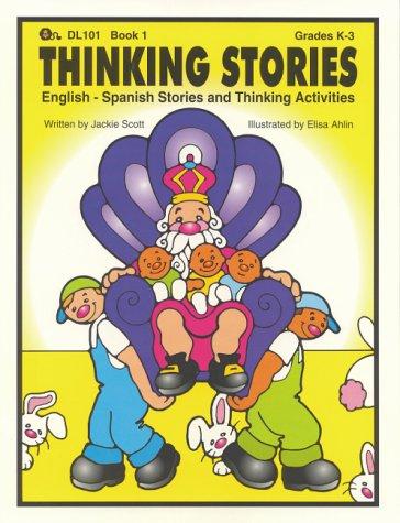 Thinking Stories, Book 1 - English-Spanish Stories and Thinking (Spanish Edition): Scott, Jackie