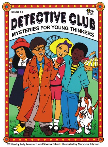 Detective Club, Mysteries for Young Thinkers: Leimbach, Judy