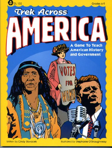 Trek Across America: A Game to Teach American History and Government: Cindy Slovacek
