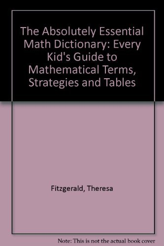 The Absolutely Essential Math Dictionary: Every Kid's: Fitzgerald, Theresa