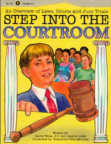 9781883055615: Step into the Courtroom: An Overview of Laws, Courts and Jury Trials