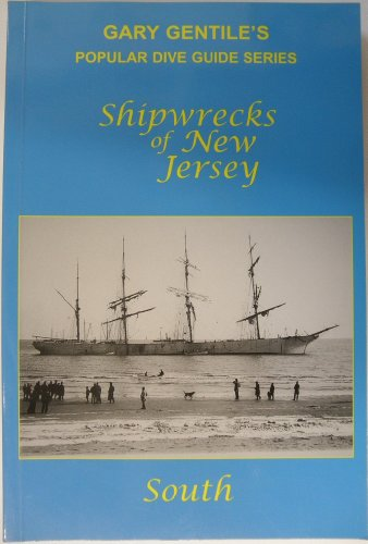 Shipwrecks of New Jersey: South (Popular Dive Guide Series): Gentile, Gary