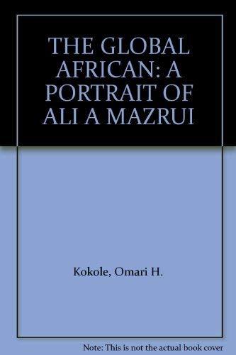 9781883058005: THE GLOBAL AFRICAN: A PORTRAIT OF ALI A MAZRUI