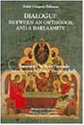 9781883058210: Dialogue Between an Orthodox and a Barlaamite (Medieval Studies Worldwide) (EPISTEME)
