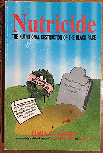 9781883080099: Nutricide: The Nutritional Destruction of the Black Race