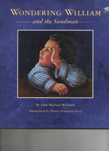 9781883084011: Title: WONDERING WILLIAM AND THE SANDMAN; ISBN 1-883084-0
