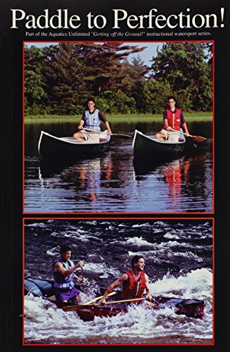 Paddle to Perfection (Book) (1883085047) by Aquatics Unlimited