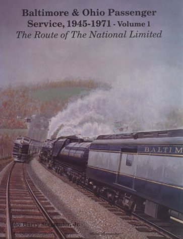 Route of the National Limited (Baltimore & Ohio Passenger Service, 1945-1971 , Vol 1): ...