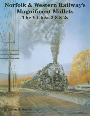9781883089016: Norfolk and Western Railway's Magnificent Mallets: The Y Class 2-8-8-2s